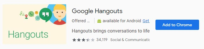 "The Google Hangouts Chrome extension, click ""Add to Chrome"" to install"