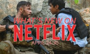 New on Netflix April 24-30