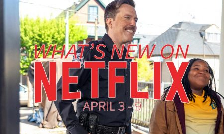 New on Netflix April 3-9