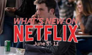 What's new on Netflix June 5-11