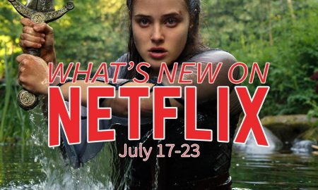 New on Netflix July 17-23 Katherine Langford Cursed