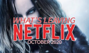 What's leaving Netflix October 2020 Underworld