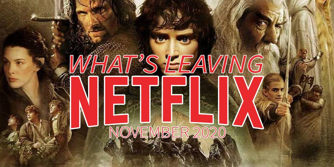 What's leaving Netflix November 2020 The Lord of the Rings