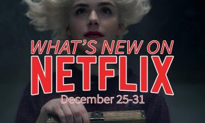 New on Netflix December 25-31 Chilling Adventures of Sabrina Part 4