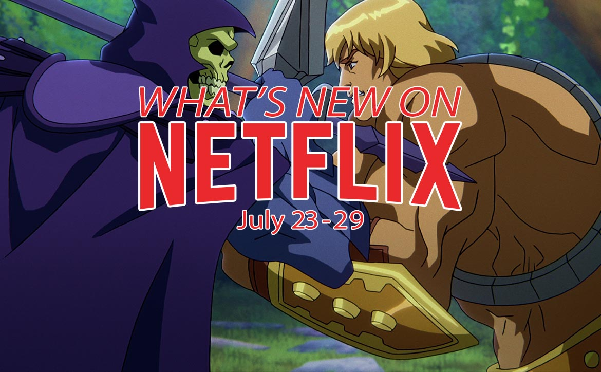 New on Netflix July 23-29 Masters of the Universe He-Man Skeletor