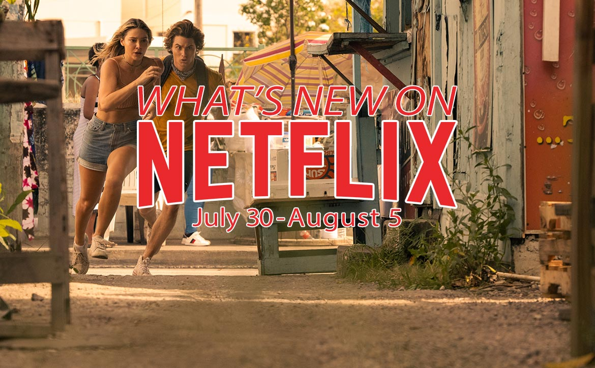 New on Netflix July 30 - August 5 Outer Banks season 2